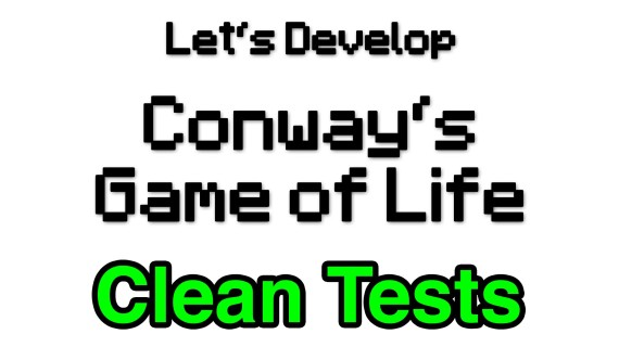 [LD] Conway's Game of Life #2 – Clean Tests and Static Imports