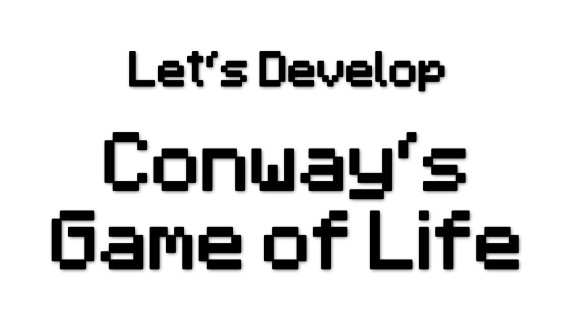 [LD] Conway's Game of Life #3 – Updating the Universe