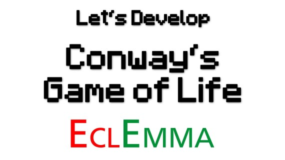 [LD] Conway's Game of Life #6 – Test Coverage with EclEmma