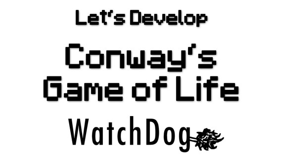 [LD] Conway's Game of Life – WatchDog Setup | Let's Develop