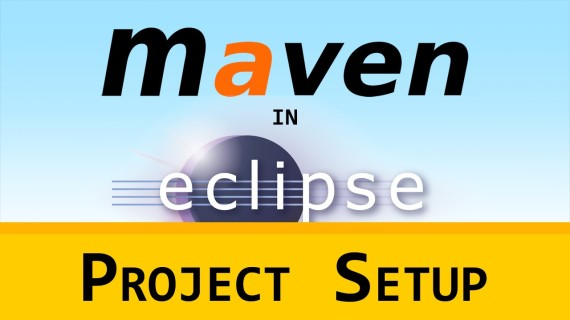 [LD] Maven in Eclipse (m2e) 01 – Project Setup | Let's Develop With