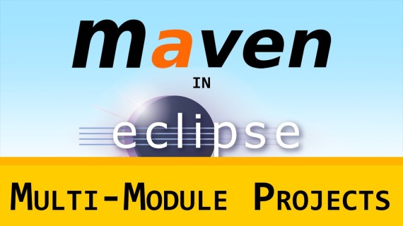 [LD] Maven in Eclipse (m2e) 03 – Multi-Module Projects | Let's Develop With
