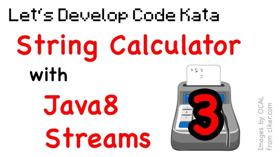 [LD] String Calculator Kata 03 – Testing Exceptions (JUnit) & Streams (Java8) | Let's Develop
