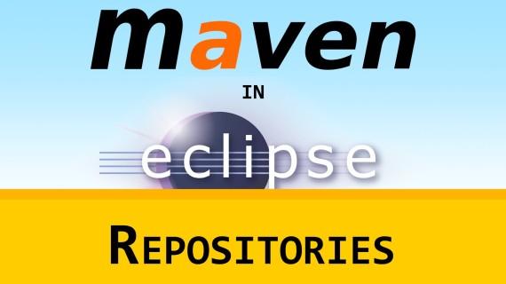 Maven in Eclipse (m2e) 07 – Repositories