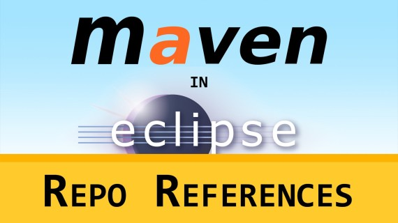 Maven in Eclipse #12 – Reference Repos