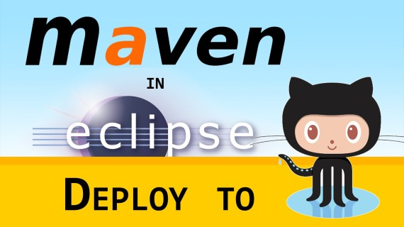 Maven in Eclipse #14 – Deploy to GitHub